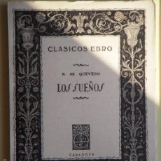 Libros de segunda mano: LOS SUEÑOS - FRANCISCO DE QUEVEDO - CLASICOS EBRO Nº 43, ZARAGOZA, 1943 (EN BUEN ESTADO). Lote 58524281