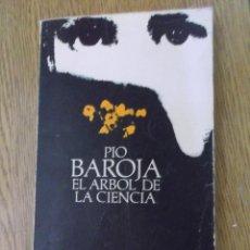 Libros de segunda mano: EL ARBOL DE LA CIENCIA - PIO BAROJA.. Lote 100582662