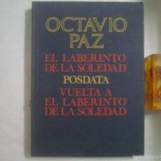 Libros de segunda mano: OCTAVIO PAZ. EL LABERINTO DE LA SOLEDAD. POSDATA. 1981. BELLA EDICIÓN EN FOLIO. Lote 58629602