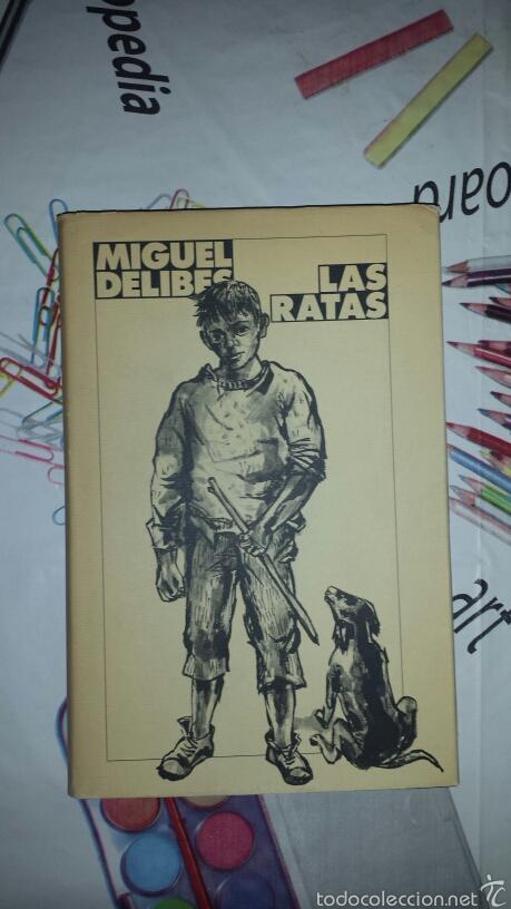 LAS RATAS MIGUEL DELIBES (Libros de Segunda Mano (posteriores a 1936) - Literatura - Narrativa - Clásicos)