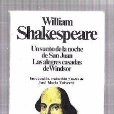 Libros de segunda mano: UN SUEÑO DE LA NOCHE DE SAN JUAN. LAS ALEGRES CASADAS DE WINDSOR. WILLIAM SHAKESPEARE. 1983. Lote 60537843