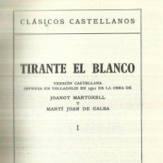 Libros de segunda mano: TIRANTE BLANCO. JOANOT MARTORELL. ESPASA-CALPE. MADRID. 1974. Lote 60832523