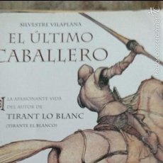 Libros de segunda mano: EL ÚLTIMO CABALLERO. SILVESTRE VILAPLANA.. Lote 60922695