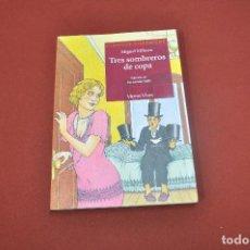 Libros de segunda mano: TRES SOMBREROS DE COPA - MIGUEL MIHURA - CLÁSICOS HISPÁNICOS VICENS VIVES. Lote 61614144