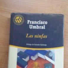 Libros de segunda mano: LAS NINFAS - FRANCISCO UMBRAL - 2001. Lote 61776912