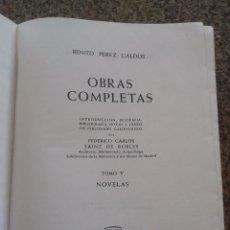 Libros de segunda mano: BENITO PEREZ GALDOS -- OBRAS COMPLETAS - TOMO V -- NOVELAS -- AGUILAR - 1965 --. Lote 62072636