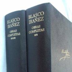 Libros de segunda mano: BLASCO IBAÑEZ OBRAS COMPLETAS TOMOS II Y III. AGUILAR. Lote 62556484