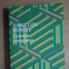Libros de segunda mano: JORGE LUIS BORGES - CUENTOS COMPLETOS - RANDOM HOUSE DEBOLSILLO 2014 - NUEVO. Lote 62602400