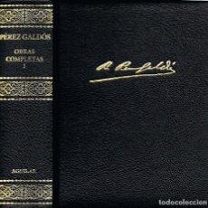 Libros de segunda mano: BENITO PEREZ GALDOS OBRAS COMPLETAS TOMO I AGUILAR. Lote 62865948
