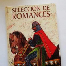 Libros de segunda mano: SELECCION DE ROMANCES; EL CID CAMPEADOR Y OTROS. ILUSTRADO. Lote 63036960