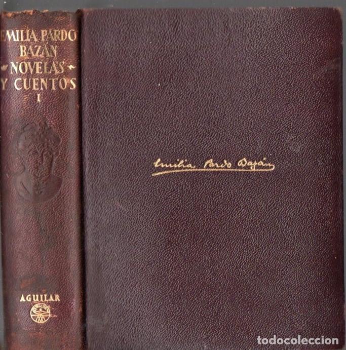 Libros de segunda mano: EMILIA PARDO BAZÁN : NOVELAS Y CUENTOS TOMO I (AGUILAR ETERNAS , 1957) FILOS DECORADOS - Foto 3 - 64257447