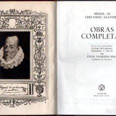Libros de segunda mano: MIGUEL DE CERVANTES : OBRAS COMPLETAS (AGUILAR ETERNAS , 1956). Lote 64291483
