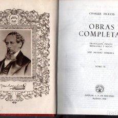 Libros de segunda mano: CHARLES DICKENS : OBRAS COMPLETAS TOMO III (AGUILAR ETERNAS, 1950) FILOS DECORADOS. Lote 64293459