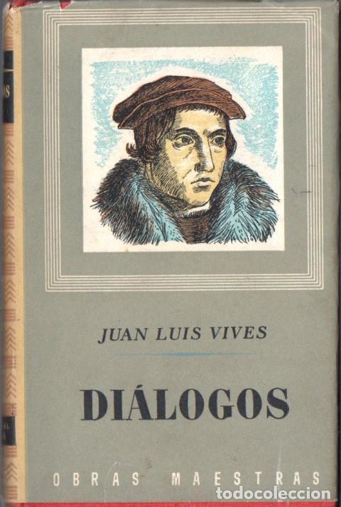 JUAN LUIS VIVES : DIÁLOGOS (IBERIA, 1957) (Libros de Segunda Mano (posteriores a 1936) - Literatura - Narrativa - Clásicos)