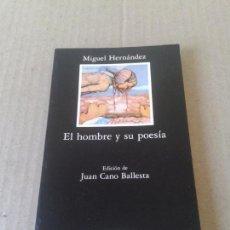 Libros de segunda mano: EL HOMBRE Y SU POESÍA. ANTOLOGÍA DE MIGUEL HERNÁNDEZ. CÁTEDRA / LETRAS HISPÁNICAS (1995). Lote 109450766
