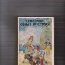 Libros de segunda mano: ESPRONCEDA - OBRAS POETICAS - EDITORIAL MAUCCI / BARCELONA. Lote 67522741