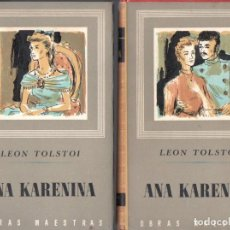 Libros de segunda mano: LEON TOLSTOI : ANA KARENINA - DOS TOMOS (IBERIA, 1963) OBRA COMPLETA. Lote 68039657