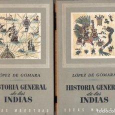 Libros de segunda mano: LÓPEZ DE GÓMARA : HISTORIA GENERAL DE LAS INDIAS - DOS TOMOS (IBERIA, 1954) OBRA COMPLETA. Lote 68040373