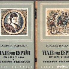 Libros de segunda mano: CONDESA D'AULNOY : VIAJE POR ESPAÑA EN 1679 Y 1680 - DOS TOMOS (IBERIA, 1962) OBRA COMPLETA. Lote 68040605