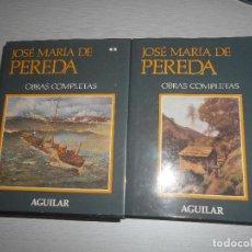 Libros de segunda mano: JOSE MARIA PEREDA, OBRAS COMPLETAS ETERNAS, AGUILAR 1988 2 TOMOS. Lote 68267201