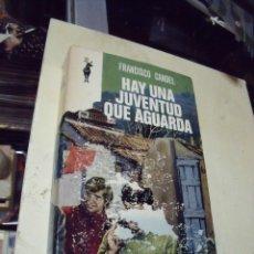 Libros de segunda mano: HAY UNA JUVENTUD QUE AGUARDA FRANCISCO CANDEL EDICIONES G.P. Lote 68557837