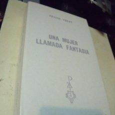Libros de segunda mano: UNA MUJER LLAMADA FANTASIA FRANK YERBY EDICIONES G.P. Lote 68558469