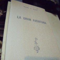 Libros de segunda mano: LA GRAN AVENTURA FRANK S BUCK EDICIONES G.P. Lote 68558537