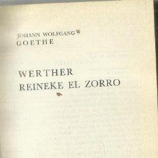 Libros de segunda mano: WERTHER REINEKE EL ZORRO. JOHANN GOETHE. EDICIONES AGUILAR. MADRID. 1972. Lote 68716669