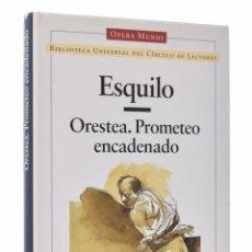 Libros de segunda mano - ORESTEA. PROMETEO ENCADENADO - ESQUILO - 69452689