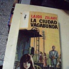 Libros de segunda mano - LA CIUDAD VAGABUNDA LAJOS ZILAHY EDICIONES G.P - 69491001