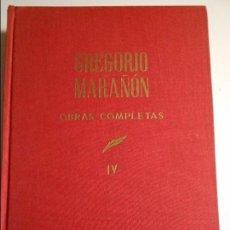 Libros de segunda mano: GREGORIO MARAÑON. OBRAS COMPLETAS. TOMO IV. ESPASA CALPE, 1968. TAPA DURA EN TELA. ARTICULOS Y OTROS. Lote 69506477