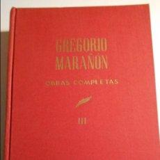 Libros de segunda mano: GREGORIO MARAÑON. OBRAS COMPLETAS. TOMO III. ESPASA CALPE, 1967. TAPA DURA EN TELA. CONFERENCIAS. 20. Lote 129456455