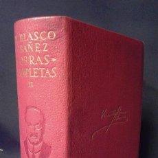 Libros de segunda mano: V. BLASCO IBÁÑEZ. OBRAS COMPLETAS. TOMO II. AGUILAR. CANTO DECORADO. 1946.. Lote 70567097