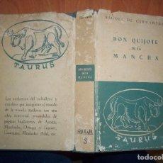 Libros de segunda mano: RARO TOMO DON QUIJOTE DE LA MANCHA 3 TAURUS SILLAR AÑO 1960 EDICION PROLOGO JORGE CAMPOS. Lote 71736183