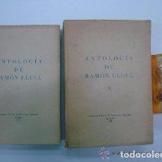 Libros de segunda mano: ANTOLOGIA DE RAMON LLULL. OBRA EN 2 VOLUMENES. OBRAS LITERARIAS Y MISTICAS 1961.. Lote 73832255