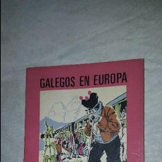 Libros de segunda mano: GALEGOS EN EUROPA - LOIS VAZQUEZ FERNANDEZ - 1973. Lote 73589635