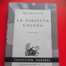 Libros de segunda mano: LA PERFECTA CASADA. FRAY LUIS DE LEÓN. COLECCIÓN AUSTRAL Nº51 9ª.ED. ESPASA CALPE. Lote 74163551