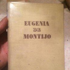 Libros de segunda mano: ANTIGUO LIBRO EUGENIA DE MONTIJO ESCRITO POR OCTAVE AUBRY AÑO 1953 . Lote 74501235