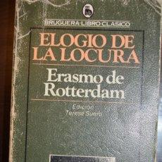 Libros de segunda mano: ELOGIO DE LA LOCURA. 1984. AUTOR: ERASMO DE ROTTERDAM. Lote 74997055