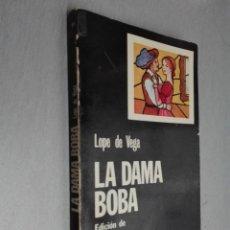 Libros de segunda mano: LA DAMA BOBA / LOPE DE VEGA / CÁTEDRA 1977. Lote 76074767