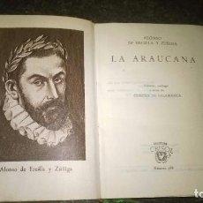 Libros de segunda mano: 188-LA ARAUCANA, ALONSO DE ERCILLA Y ZUÑIGA,. Lote 77458993