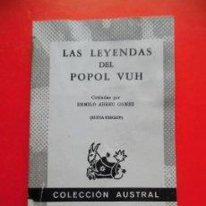 Libros de segunda mano: LAS LEYENDAS DEL POPOL VUH. ERMILO ABREU. COLECCIÓN AUSTRAL Nº 1003 6ªED. ESPASA CALPE. Lote 77904441