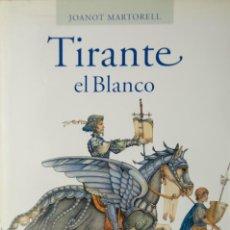 Libros de segunda mano: TIRANTE EL BLANCO.JOANOT MARTORRELL. Lote 78404221
