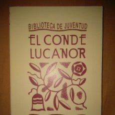 Libros de segunda mano: EL CONDE LUCANOR BIBLIOTECA DE JUVENTUD ESPASA CALPE 1936 INFANTE DE CASTILLA FASCIMIL. Lote 81824340