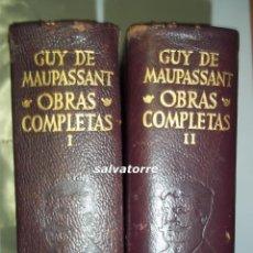GUY DE MAUPASSANT.OBRAS COMPLETAS.DOS TOMOS.EDITORIAL AGUILAR.1965.PLENA PIEL