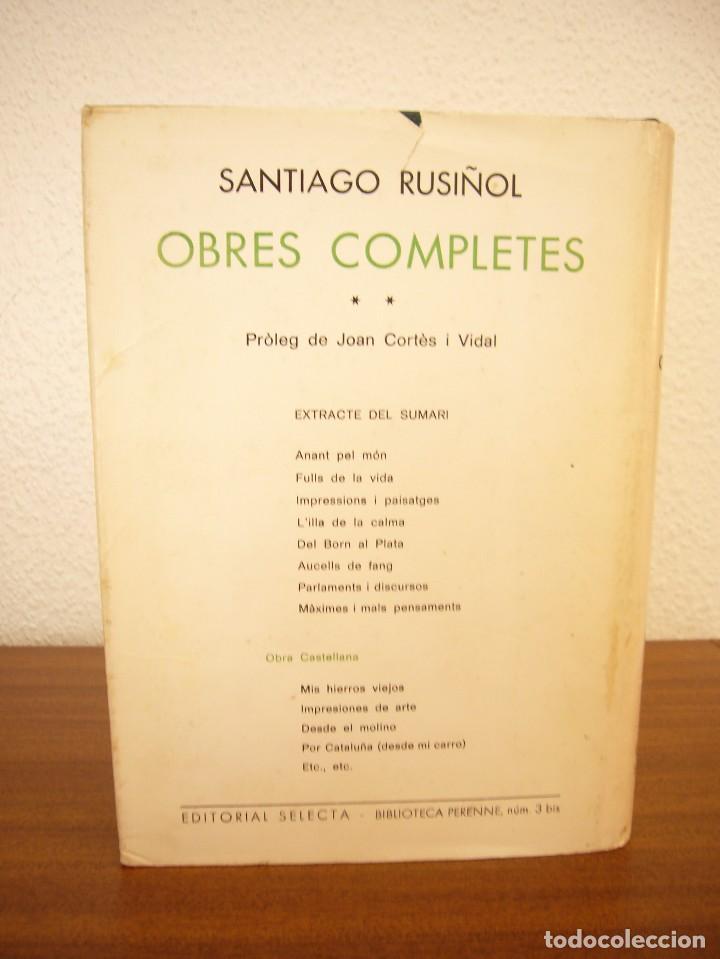 Libros de segunda mano: SANTIAGO RUSIÑOL: OBRES COMPLETES I I II (SELECTA, PERENNE, 1973 I 1976) MOLT BON ESTAT - Foto 6 - 82196568