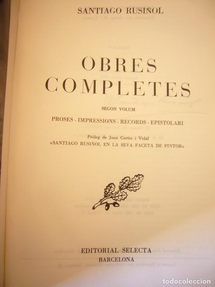 Libros de segunda mano: SANTIAGO RUSIÑOL: OBRES COMPLETES I I II (SELECTA, PERENNE, 1973 I 1976) MOLT BON ESTAT - Foto 7 - 82196568