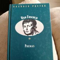 Livres d'occasion: UGO FOSCOLO POEMAS ORBIS FABBRI LIBRO GRANDES POETAS. Lote 82502299