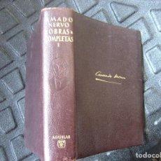 Libros de segunda mano: AMADO NERVO OBRAS COMPLETAS AGUILAR TOMO 1 1962. Lote 82766932
