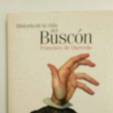 Libros de segunda mano: HISTORIA DE LA VIDA DEL BUSCÓN, DE FRANCISCO DE QUEVEDO.. Lote 83269598